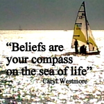 Beliefs are your compass on the sea of life