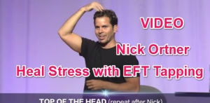 Heal Stress with EFT video with Nick Ortner